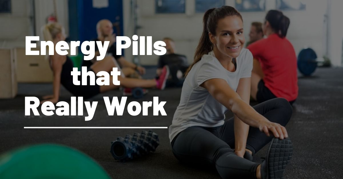 Are There Any Energy Pills that Work?